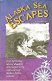 Alaska Sea Escapes, Wilma Williams, 189069200X