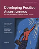 Developing Positive Assertiveness, Third Edition: Practical Techniques for Personal Success (Fifty-Minute Series)
