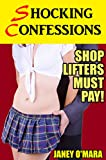 Shoplifters Must Pay!: Shocking Confessions