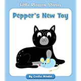 Pepper's New Toy (Little Blossom Stories)