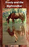 Backyard Horse Tales 2: Frosty and the Nightstalker