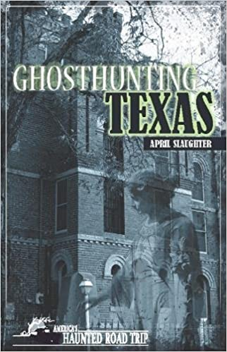 Ghosthunting Texas (America's Haunted Road Trip) Paperback – September 29, 2009 by April Slaughter  (Author)