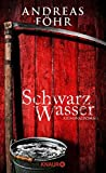 Schwarzwasser: Kriminalroman (Ein Wallner & Kreuthner Krimi, Band 7)