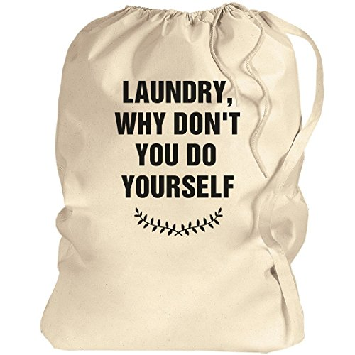Why Don't You Do Yourself Laundry: Canvas Laundry Bag