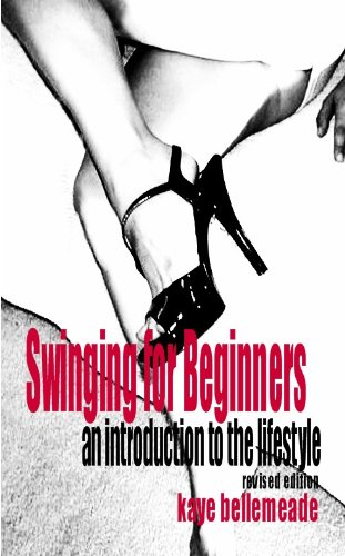 69407f308b52b Swinging for Beginners: An Introduction to the Lifestyle - Revised Edition  by [Bellemeade,