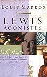 Lewis Agonistes, Louis Markos, 0805427783