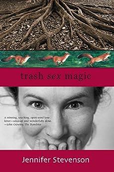 Trash, Sex, Magic by [Stevenson, Jennifer]