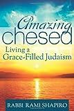 Amazing Chesed, Rabbi Rami Shapiro, 1580236243