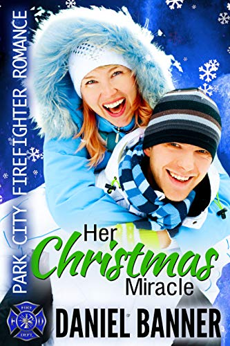 Her Christmas Miracle: Park City Firefighter Romances