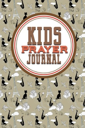 Read Online Kid's Prayer Journal: Daily Prayer Journal, Prayer Journal Notebook, My Prayer Notebook, Prayer Request Cards, Cute Paris & Music Cover (Volume 51) pdf