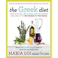 The Greek Diet: Look and Feel like a Greek God or Goddess and Lose up to Ten Pounds...