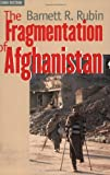 Book cover for The Fragmentation of Afghanistan: State Formation and Collapse in the International System