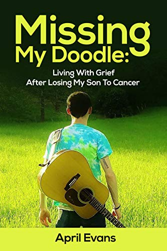 (Missing My Doodle: Living With Grief After Losing My Son To)
