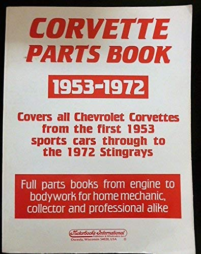 Corvette Parts Book, 1953-1972: Covers All Chevrolet Corvettes from the First 1953 Sports Cars Through to the 1972 Stingrays