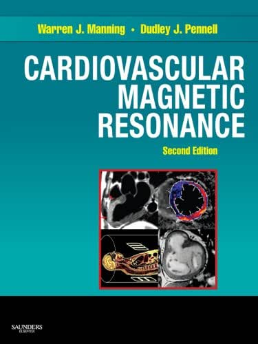 Cardiovascular Magnetic Resonance E-Book (Companion to Braunwald's Heart Disease)