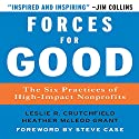 Forces for Good: The Six Practices of High-Impact Nonprofits Audiobook by Leslie R. Crutchfield, Heather McLeod Grant Narrated by Erik Synnestvedt