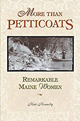 More than Petticoats: Remarkable Maine Women (More than Petticoats Series)