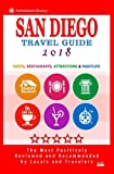 San Diego Travel Guide 2018: Shops, Restaurants, Attractions and Nightlife in San Diego, California (City Travel Guide 2018)