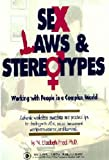 img - for Sex, laws & stereotypes: Authentic workplace anecdotes and practical tips for dealing with the Americans with Disabilities Act, sexual harassment, workplace violence, and beyond-- book / textbook / text book