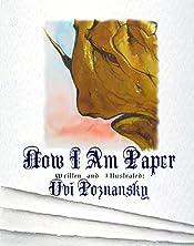 Now I Am Paper (Imaginata Children's Books Book 2)