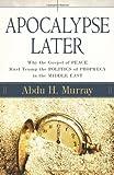 Apocalypse Later, Abdu H. Murray and Abdu Murray, 0825429781