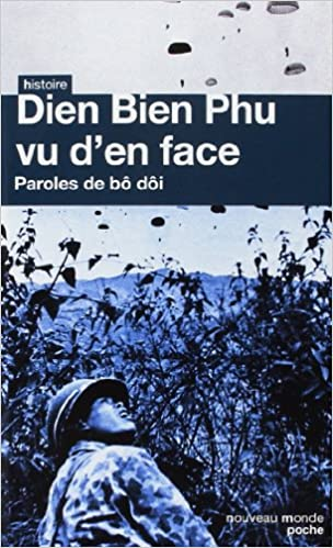 Téléchargement gratuit pdf et ebook Dien Bien Phu vu d'en face : Paroles de bô dôi MOBI by Collectif d'auteurs