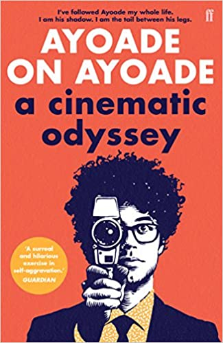 Ayoade on Ayoade A Cinematic Odyssey