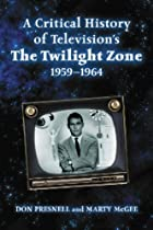 A Critical History of Television's The Twilight Zone, 1959-1964