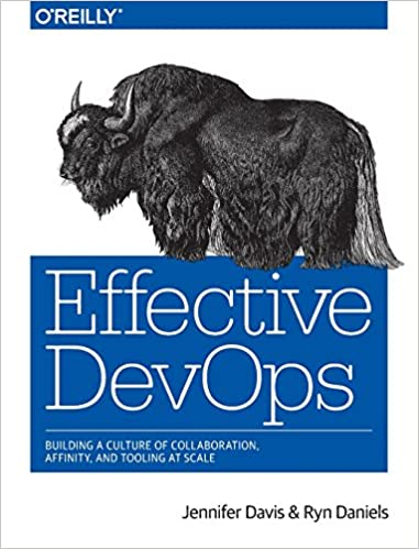 Book Effective DevOps: Building a Culture of Collaboration, Affinity, and Tooling at Scale