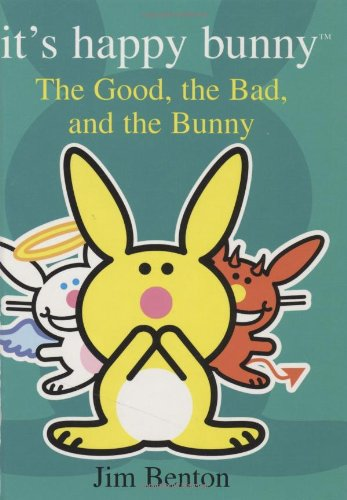 (It's Happy Bunny #4: The Good, the Bad, and the Bunny )