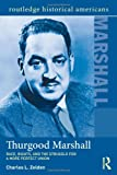 Thurgood Marshall : Race, Rights, and the Struggle for a More Perfect Union, Zelden, Charles L., 0415506425