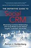 The Definitive Guide to Social CRM: Maximizing Customer Relationships with Social Media to Gain Market Insights, Customers, and Profits (FT Press Operations Management)