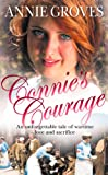 Front cover for the book Connie's Courage by Annie Groves