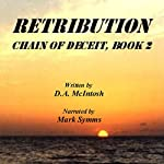 Retribution: Chain of Deceit, Book 2 | D. A. McIntosh