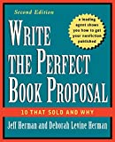Image of Write the Perfect Book Proposal: 10 That Sold and Why, 2nd Edition
