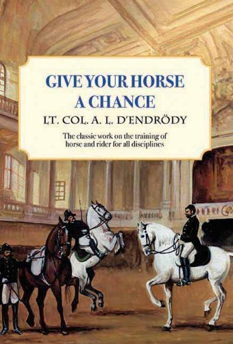 Give Your Horse a Chance: A Classic Work on the Training of Horse and Rider (Trafalgar Square Classics)