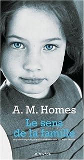 Le sens de la famille : récit autobiographique, Homes, A.M