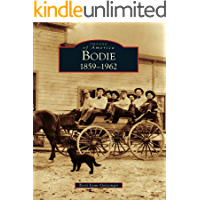 Bodie: 1859-1962 (Images of America) (English Edition)