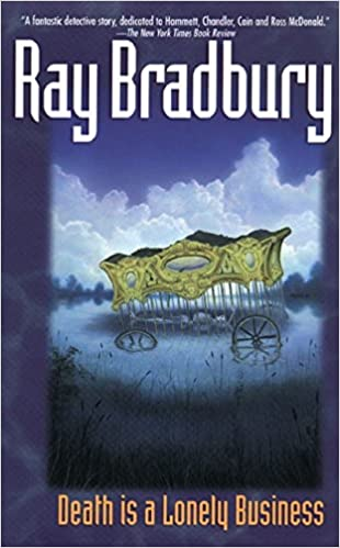 Death Is A Lonely Business Ray Bradbury 9780380789658 Amazon Books