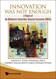 img - for Innovation Was Not Enough: A History of the Midwestern Universities Research Association (Mura) book / textbook / text book