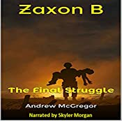 Zaxon B: The Final Struggle: Galaxies Collide, Book 4 | Andrew McGregor