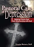 Pastoral Care of Depression, Glendon Moriarty, 0789023822