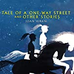 Tale of a One Way Street | Joan Aiken