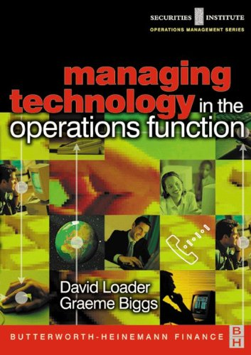 Download Managing Technology in the Operations Function (Securities Institute Operations Management) Pdf