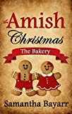 #8: An Amish Christmas: The Bakery: Amish Christmas Love (Amish Bakery Series Book 1)