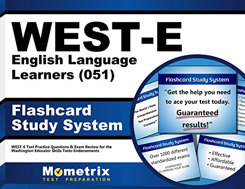 WEST-E English Language Learners (051) Flashcard Study System: WEST-E Test Practice Questions & Exam Review for the Washington Educator Skills Tests-Endorsements (Cards)