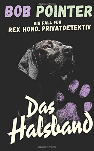 Ein Fall für Rex Hond, Privatdetektiv: Das Halsband