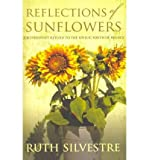 img - for [(Reflections of Sunflowers )] [Author: Ruth Silvestre] [Mar-2011] book / textbook / text book