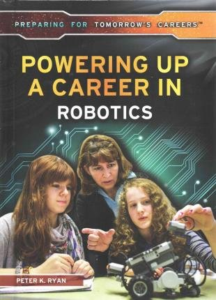 Download Powering Up a Career in Robotics(Hardback) - 2015 Edition PDF