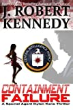 """Containment Failure - A Special Agent Dylan Kane Thriller Book #2 (Special Agent Dylan Kane Thrillers) (Volume 2)"" av J. Robert Kennedy"